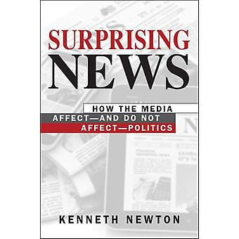 Surprising News  How the Media Affectand Do Not AffectPolitics by Kenneth Newton