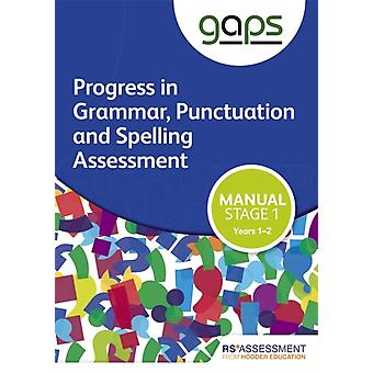 GAPS Stage One Tests 12 Manual Progress in Grammar Punc
