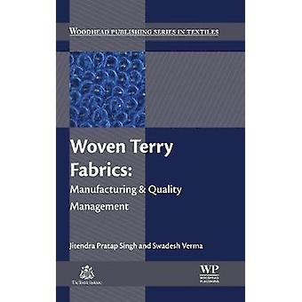Woven Terry Fabrics Manufacturing and Quality Management by Singh & Jitendra Pratap