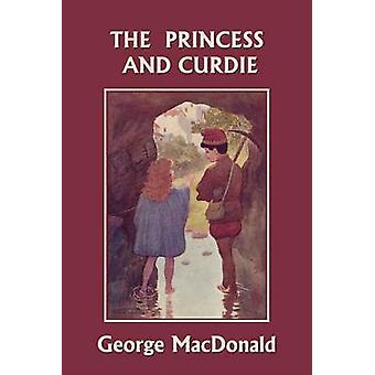The Princess and Curdie Yesterdays Classics by MacDonald & George