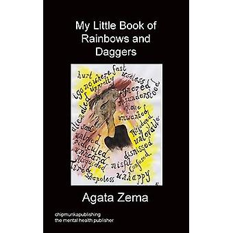 My Little Book Of Rainbows And Daggers by Zema & Agata