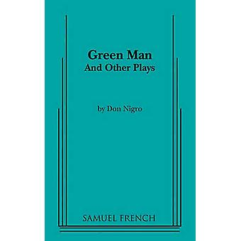 Green Man and Other Plays by Nigro & Don