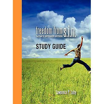 Freedom from S.I.N. Study Guide by Luby & Lawrence P.