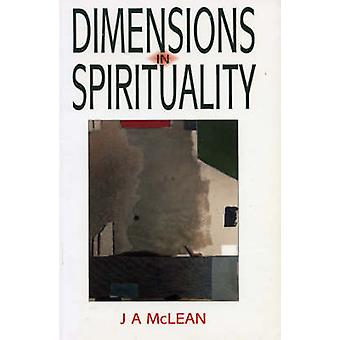 Dimensions in Spirituality by McLean & J & A