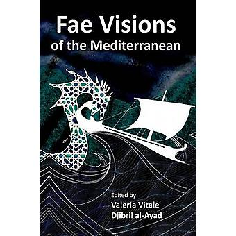 Fae Visions of the Mediterranean  An Anthology of Horrors and Wonders of the Sea by alAyad & Djibril