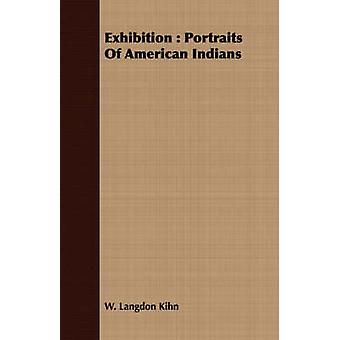 Exhibition Portraits of American Indians by Kihn & W. Langdon