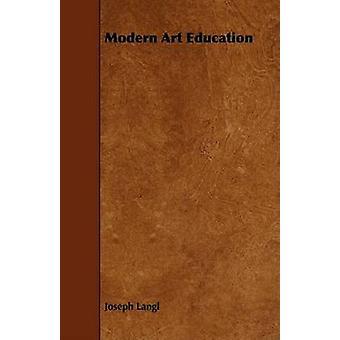 Modern Art Education by Langl & Joseph