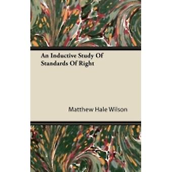 An Inductive Study of Standards of Right by Wilson & Matthew Hale