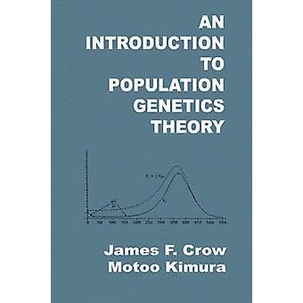 An Introduction to Population Genetics Theory by Crow & James F.