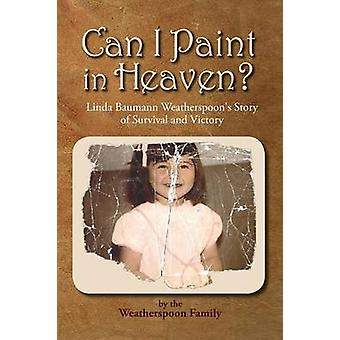 Can I Paint in Heaven by Weatherspoon Family