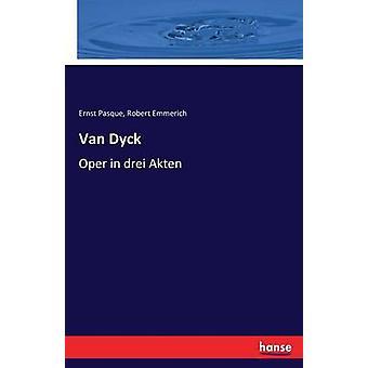 Van DyckOper in drei Akten by Pasque & Ernst