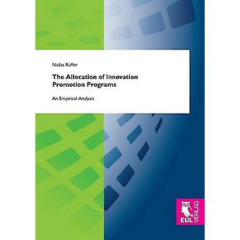 The Allocation of Innovation Promotion ProgramsAn Empirical Analysis by Rffer & Niclas