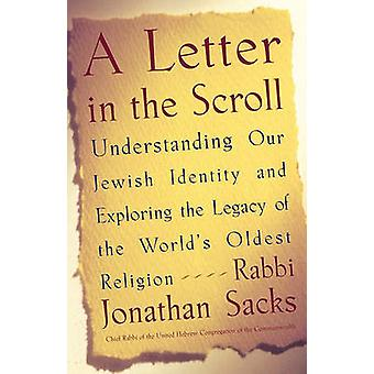A Letter in the Scroll Understanding Our Jewish Identity and Exploring the Legacy of the Worlds Oldest Religion by Sacks & Rabbi Jonathan