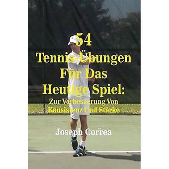 54 Tennisbungen Fr Das Heutige Spiel Zur Verbesserung Von Konsistenz Und Strke by Correa & Joseph