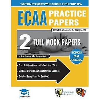 Ecaa Practice Papers  2 Full Mock Papers 70 Questions in the Style of the Ecaa Detailed Worked Solutions for Every Question Detailed Essay Plans Economics Admissions Assessment Uniadmissions by Rohan Agarwal & David Meacham
