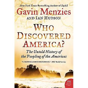 Wer entdeckte Amerika? -Die Untold Geschichte der Besiedlung der HV