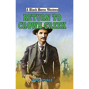 Return to Crows Creek by John E Vale - 9780719828669 Book