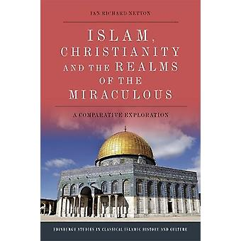 Islam - Christianity and the Realms of the Miraculous - A Comparative