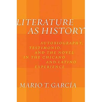 Literature as History - Autobiography - Testimonio - and the Novel in