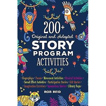 200+ Original and Adapted Story Program Activities by Rob Reid - 9780