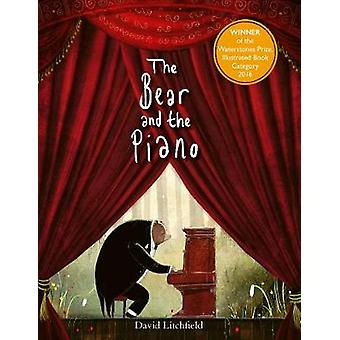 The Bear and the Piano by David Litchfield - 9781786035608 Book