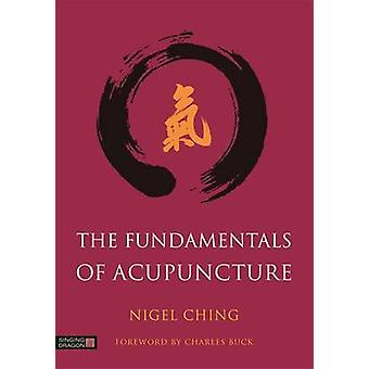 The Fundamentals of Acupuncture by Nigel Ching - Charles Buck - 97818