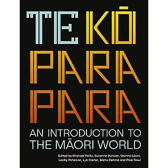 Te Koparapara - An Introduction to the Maori World by Michael Reilly -