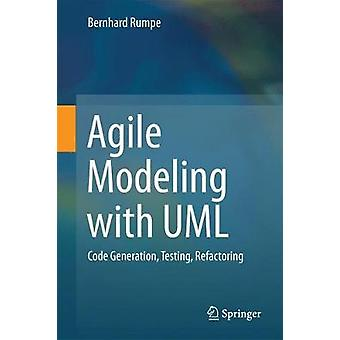 Agile Modeling with UML - Code Generation - Testing - Refactoring - 201