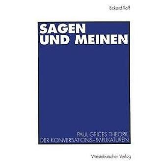 Sagen Und Meinen - Paul Grices Theorie Der Konversations-Implikaturen