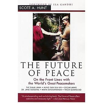 The Future of Peace by Scott A. Hunt - 9780062517425 Book