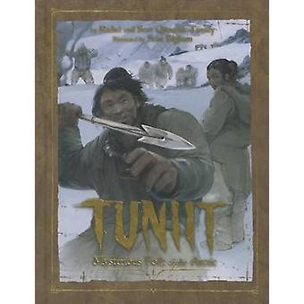 Tuniit - Mysterious Folk of the Arctic by Rachel Qitsualik-Tinsley - S