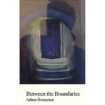 Between the Boundaries by Adam Somerset - 9781912681365 Book