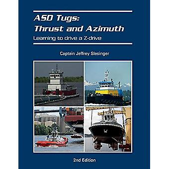 ASD Tugs - Thrust and Azimuth - Learning to Drive A Zdrive by Captain J