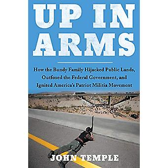 Up in Arms - How the Bundy Family Hijacked Public Lands - Outfoxed the