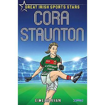 Cora Staunton - Great Irish Sports Stars door Eimear Ryan - 978178849105