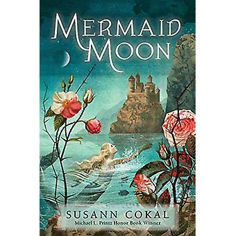 Mermaid Moon by Susann Cokal - 9781536209594 Book