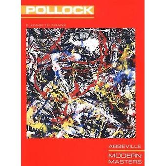 Jackson Pollock by Elizabeth Frank - 9781558592544 Book