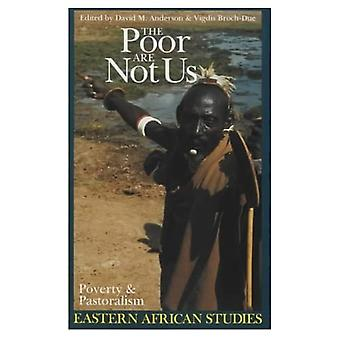 The Poor are Not Us: Poverty and Pastoralism in Eastern Africa (Eastern African Studies)