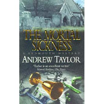 The Mortal Sickness by Taylor & Andrew