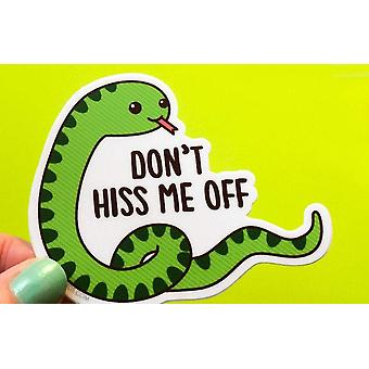 Snake Vinyl Sticker Don't Hiss Me Off