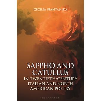 Sappho and Catullus in TwentiethCentury Italian and North American Poetry by Piantanida & Cecilia Teaching Fellow in Italian & Durham University & UK