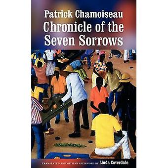 Chronicle of the Seven Sorrows by Patrick Chamoiseau - 9780803264267