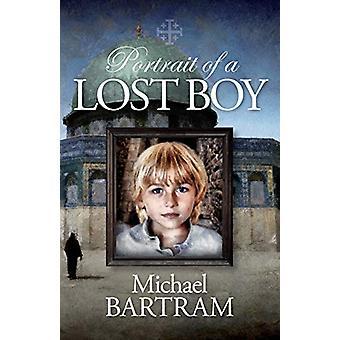 Portrait of a Lost Boy by Michael Bartram - 9780956999290 Book