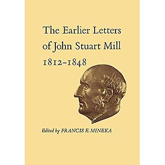 The Earlier Letters of John Stuart Mill 1812-1848 - Volumes XII-XIII b