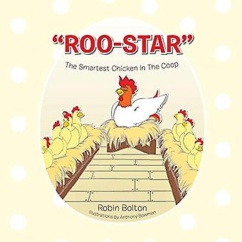 Roo-Star - the Smartest Chicken in the COOP by Robin Bolton - 9781462