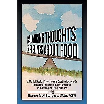 Balancing Thoughts and Feelings about Food - A Mental Health Professio