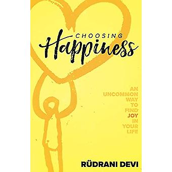 Choosing Happiness by Rudrani Devi - 9781634932769 Book