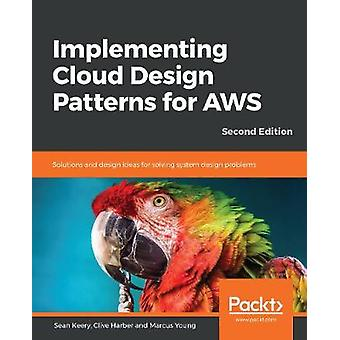 Implementing Cloud Design Patterns for AWS - Solutions and design idea
