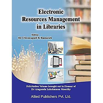 Electronic Resources Management in Libraries by Chennupati K Ramaiah