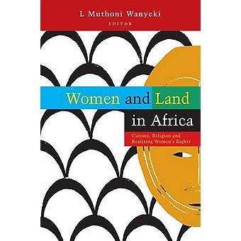 Naiset ja maa Afrikassa, toimittanut L Muthoni Wanyeki